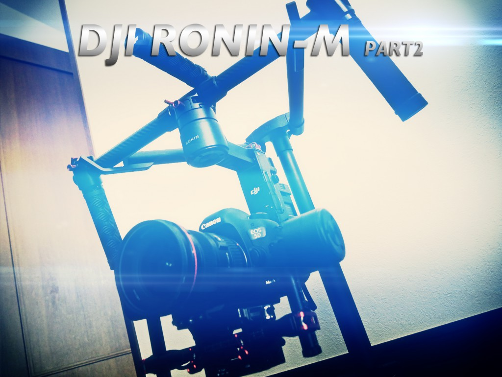 DJI RONIN M PART2