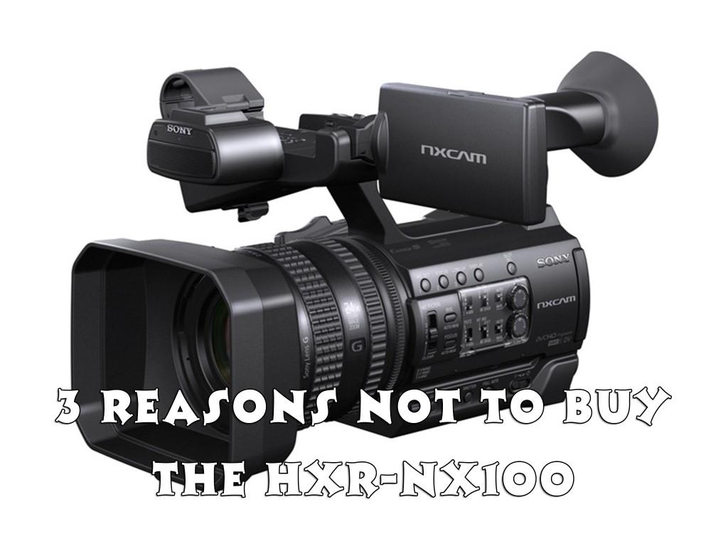 SONYの新型NXカム、NX100の購入を控えた3つの理由