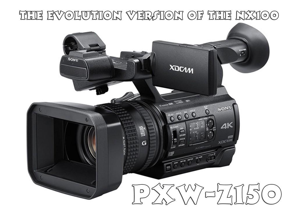 求めていたNX100の進化版!sonyのPXW-Z150